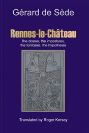 Rennes-le-Château. The Dossier, the Impostures, the Fantasies, the Hypotheses